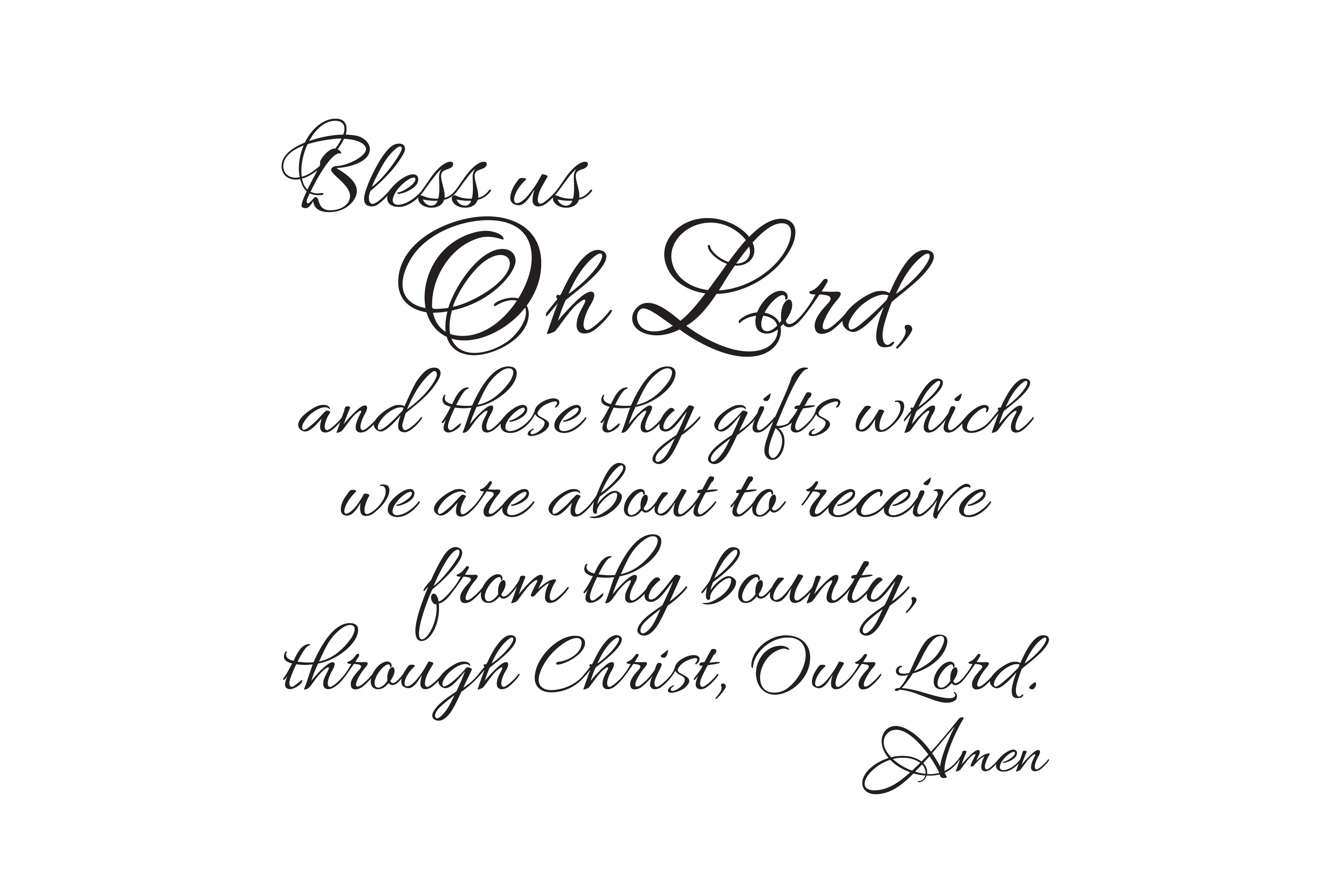 Bless us Oh Lord And these Thy gifts 1 Common Table Prayer : Bless us oh lord and these thy gifts full verse proof from wildeyessigns.com size 3600 x 2400 jpeg 660kB