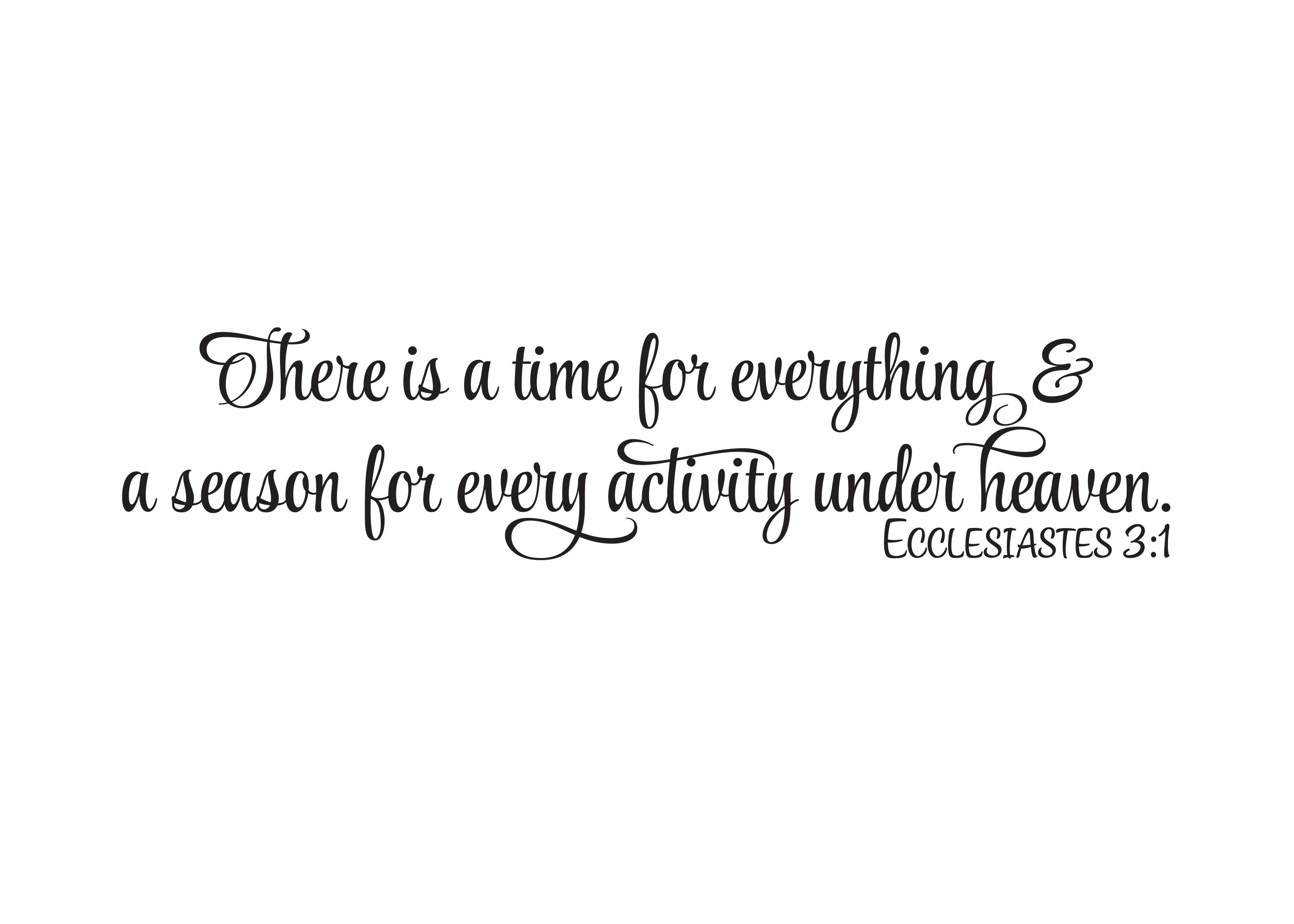 Ecclesiastes 31 Vinyl Wall Decal There is a time for  : Ecclesiastes 3 1 copy from wildeyessigns.com size 4200 x 3000 jpeg 328kB