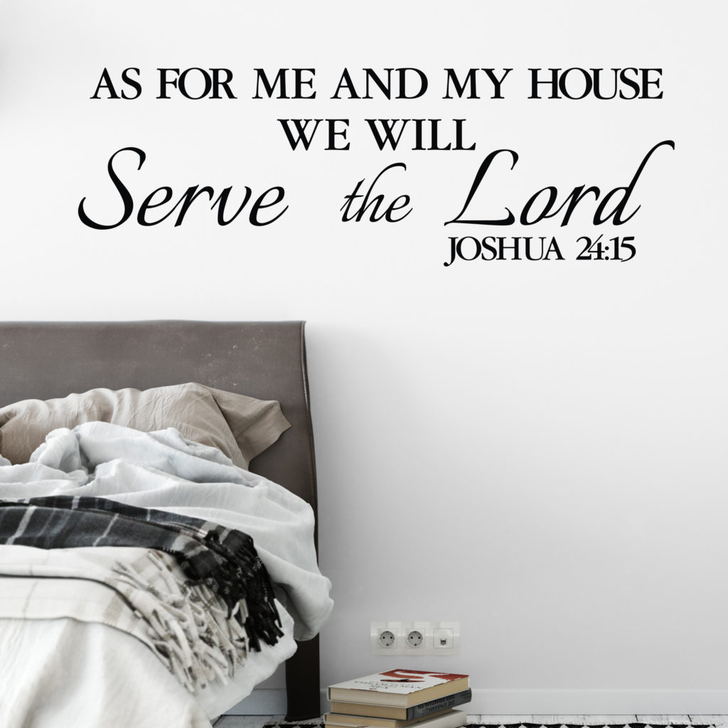 Joshua 24v15 Vinyl Wall Decal 3 As For Me And My House We Will