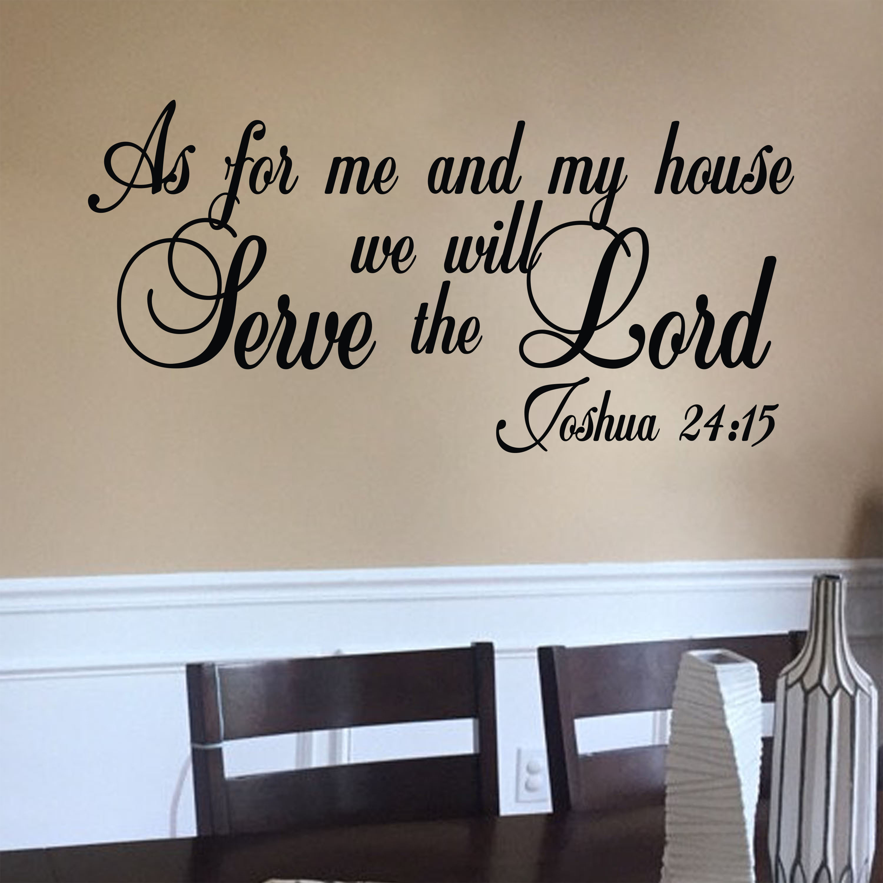 Joshua 2415 vinyl wall decal 9 by wild eyes signs as for me and my house we will serve the lord scripture wall vinyl bible verse art lettering