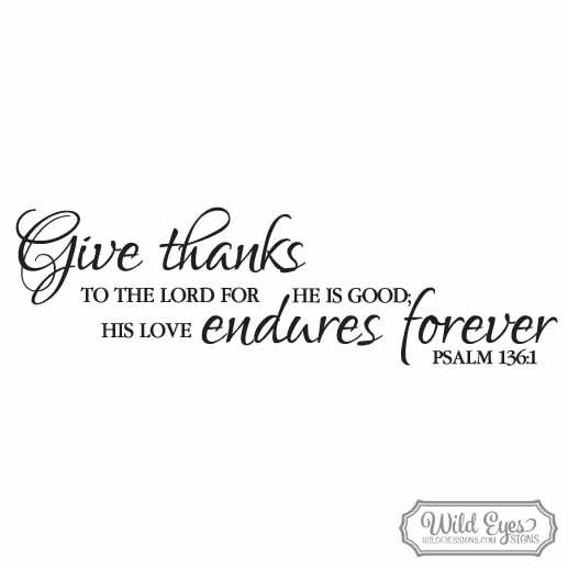 The Lord S Love Wall Decal: Psalm 136v1 Vinyl Wall Decal 1 Give Thanks To The Lord