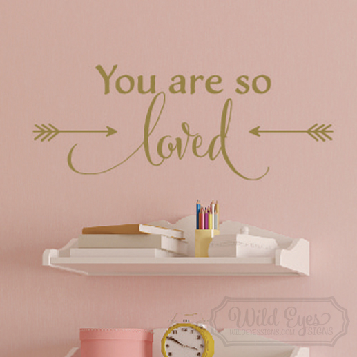 You Are So Loved Vinyl Wall Decal By Wild Eyes Signs, Arrows Wall Decal,  Modern Nursery Room, Heart Art, Love Theme, Arrow Decal, Teen Girl, ...
