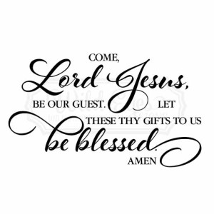 Come Lord Jesus Vinyl Wall Decal version 1