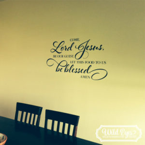 Come Lord Jesus Vinyl Wall Decal version 2