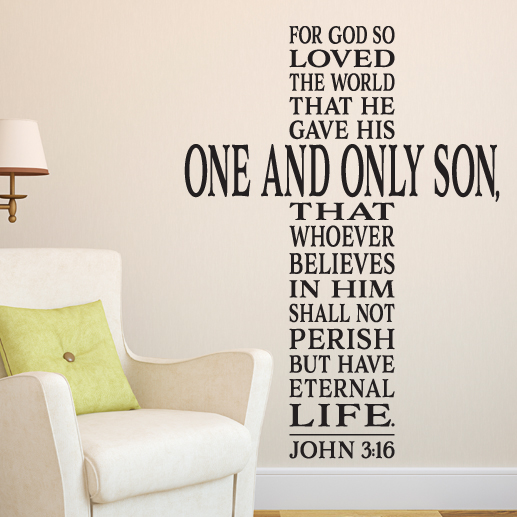 John 3:16 For God So Loved The World That He Gave His One And Only Son   Scripture Bible Verse Vinyl Wall Art, Wall Decal, JOH3V16 0005
