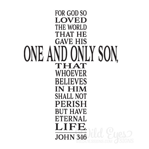 John 316 Vinyl Wall Decal Version 5 For God So Loved The World That He