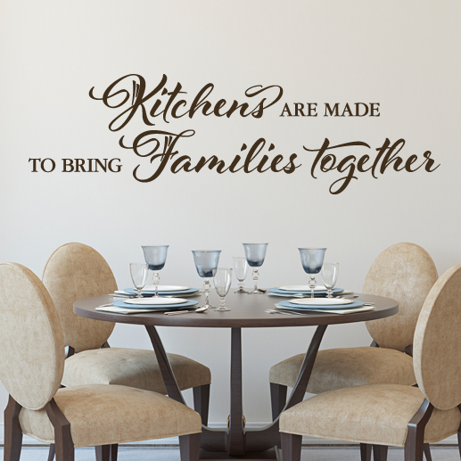 Kitchens Are Made To Bring Families Together Vinyl Wall Decal - Wall decals dining room