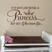 It's not easy being a princess but hey if the crown fits Vinyl Wall Decal