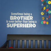 Sometimes being a brother is even better than being a superhero Vinyl Wall Decal
