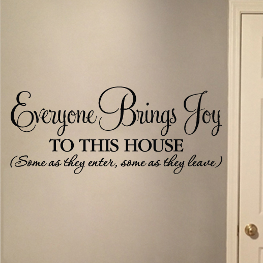 Everyone Brings Joy To This House Vinyl Wall Decal Part 69