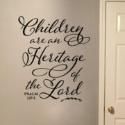 Children are an Heritage of the Lord Vinyl Wall Decal