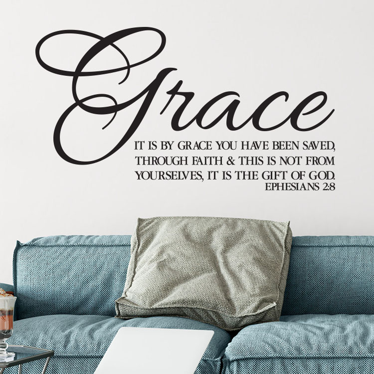 Ephesians 2:8 Vinyl Wall Decal 3 by Wild Eyes Signs Saved by Grace through  Faith, Gift of God, Scripture Religious Wall Vinyl, Bible Verse, Living