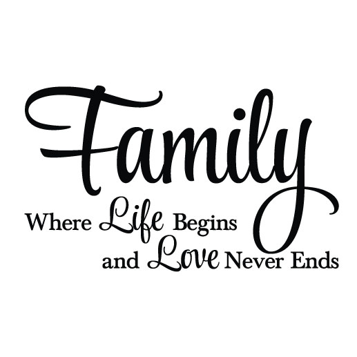 Family: Where life begins and Love never ends Vinyl Wall ...