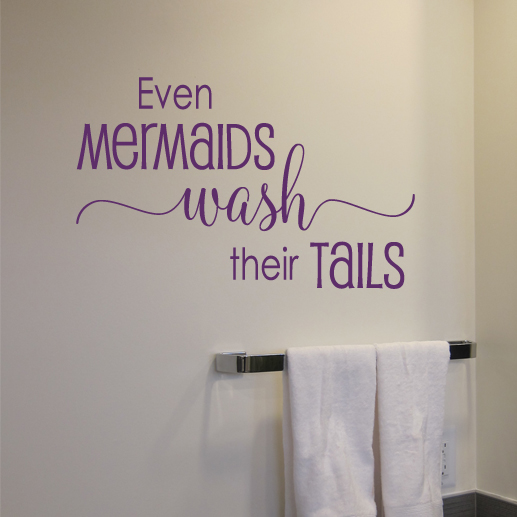 even mermaids wash their tails vinyl wall decal, bathroom decal