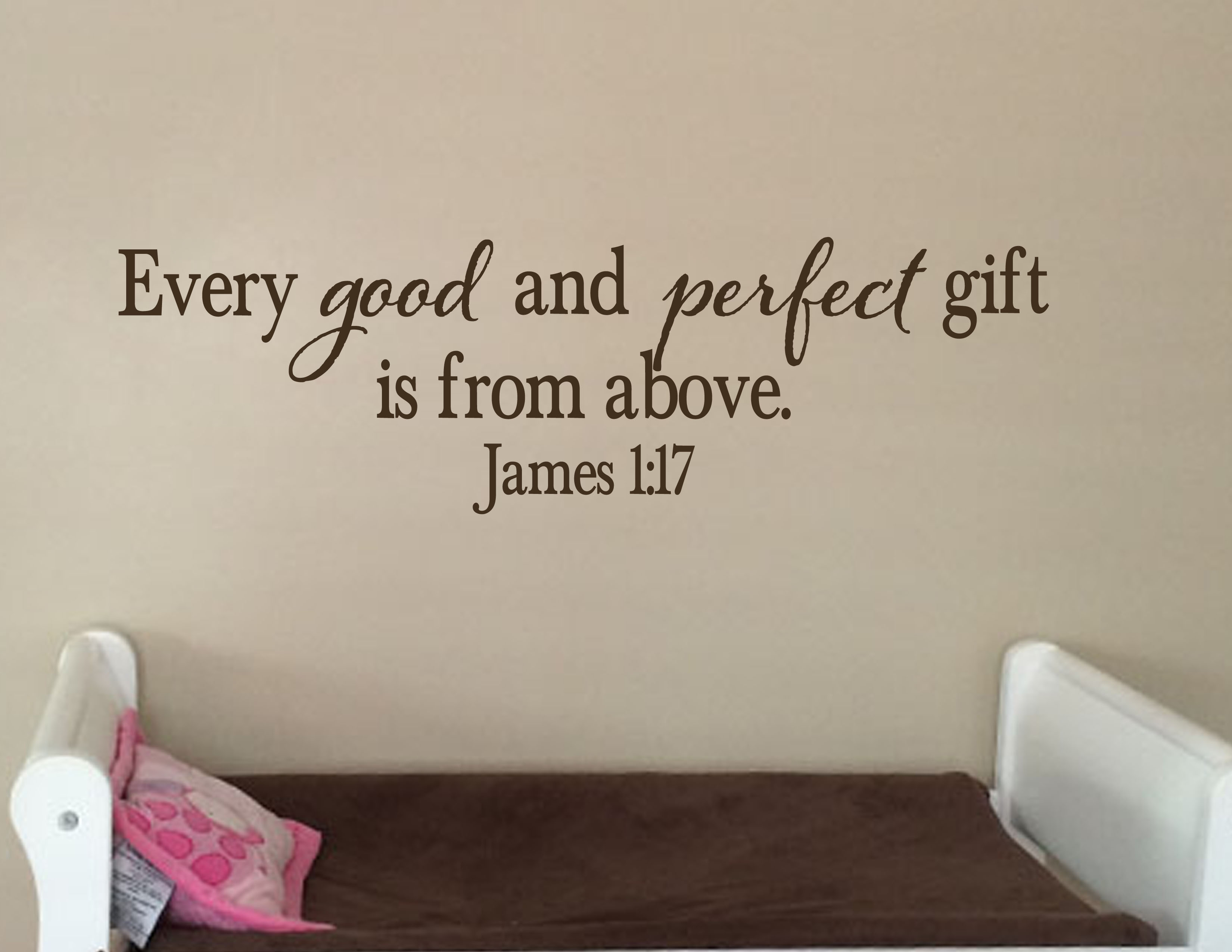 James 1:17 Vinyl Wall Decal 20 Every Good and Perfect Gift is From ...