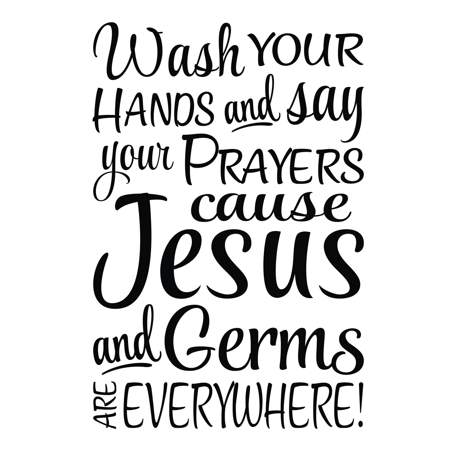 Wash Your Hands And Say Your Prayers Cause Jesus And Germs