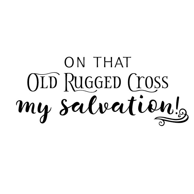 On That Old Rugged Cross My Salvation By Wild Eyes Signs