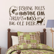 Fishing Poles Hunting Gear Dreams of Bass and Big Ole Deer Vinyl Wall Decal
