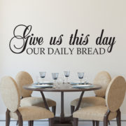 Give us This Day our Daily Bread Vinyl Wall Decal