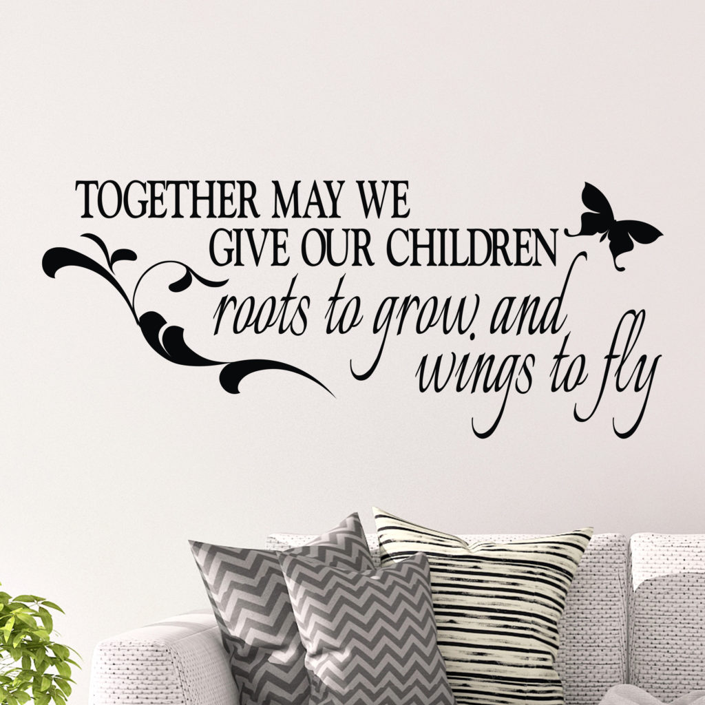 Together May We Give Our Children Roots To Grow And Wings
