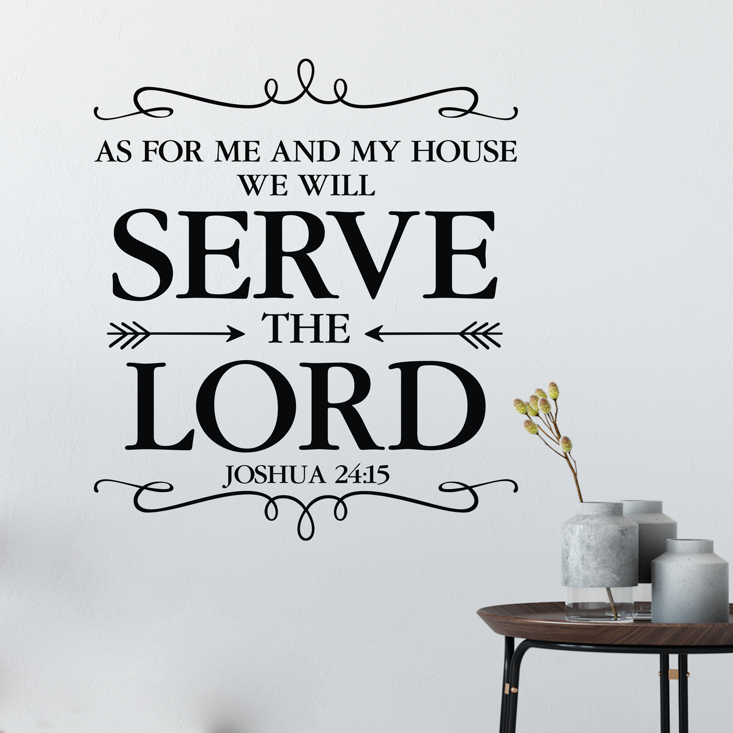 Joshua 24v15 Vinyl Wall Decal 19 As For Me And My House We Will Serve