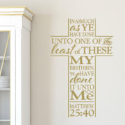 Matthew 25v40 Vinyl Wall Decal 1