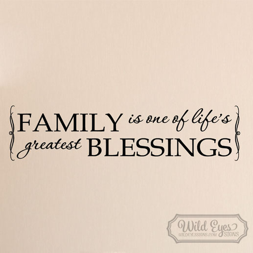 Family is One of Life's Greatest Blessings Vinyl Wall Decal