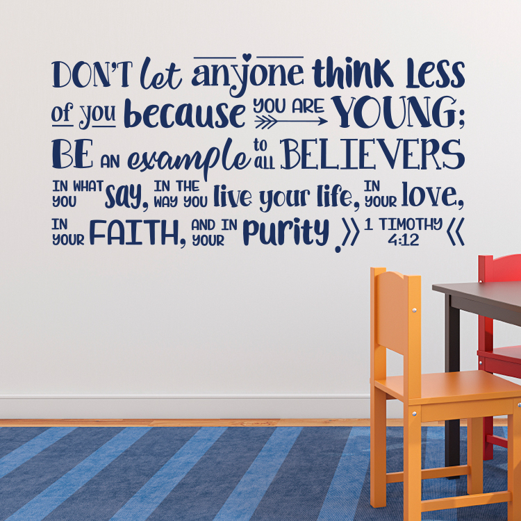 1 Timothy 4:12 Vinyl Wall Decal 13 By Wild Eyes Signs Let No One Think Less  Of You Because You Are Young, Youth Room Scripture, Teen Wall Words, ...