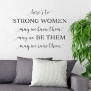 Here's to Strong Women Vinyl Wall Decal